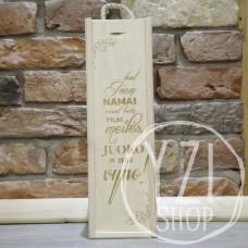 Medinė graviruota dėžė buteliui -  Kad namuos netrūktų vyno!